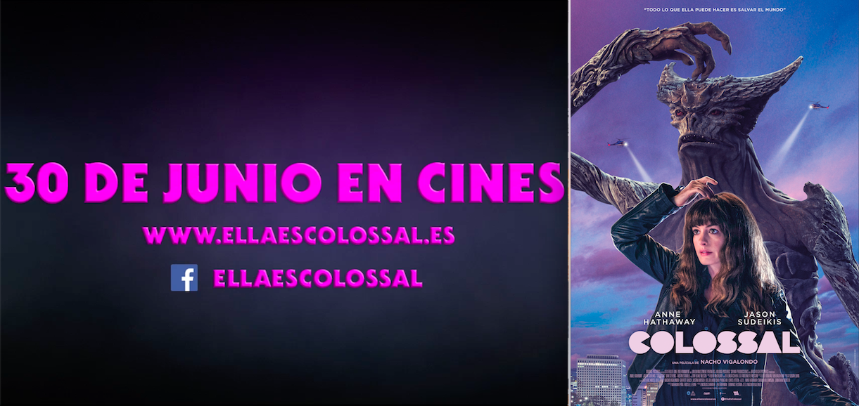 Colossal, 30 De Junio En Cines